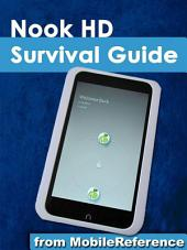 Nook HD Survival Guide: Step-by-Step User Guide for the Nook Tablet: Using Hidden Features, Downloading FREE eBooks, Buying Apps, Sending eMail, and Surfing the Web