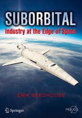 Suborbital: Industry at the Edge of Space