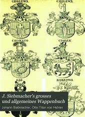 J. Siebmacher's grosses und allgemeines Wappenbuch: in Verbindung mit Mehreren, neu herausgegeben und mit heraldischen und historisch-genealogischen Erläuterungen, Band 62