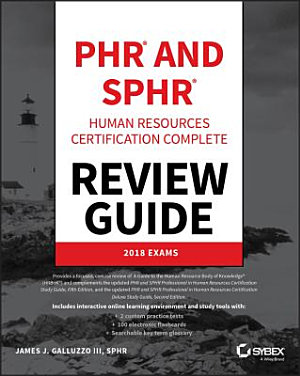 PHR and SPHR Professional in Human Resources Certification Complete Review Guide
