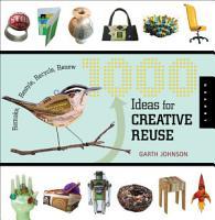 1000 Ideas for Creative Reuse PDF