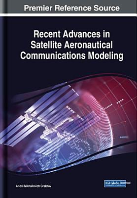 Recent Advances in Satellite Aeronautical Communications Modeling PDF