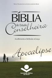 Bíblia de Estudo Conselheira – Apocalipse: Acolhimento • Reflexão • Graça