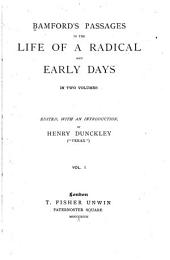 Bamford's Passages in the Life of a Radical: And Early Days, Volume 1
