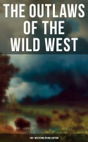 THE OUTLAWS OF THE WILD WEST  150  Westerns in One Edition PDF