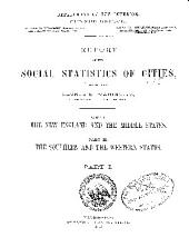 Census Reports Tenth Census. June 1, 1880: Social statistics of cities