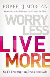 Worry Less  Live More Book