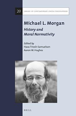 Michael L  Morgan  History and Moral Normativity