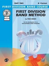 First Division Band Method, Part 2 for B-flat Clarinet: For the Development of an Outstanding Band Program