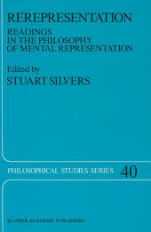 Rerepresentation: Readings in the Philosophy of Mental Representation