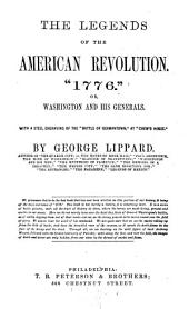 "The Legends of the American Revolution ""1776."": Or, Washington and His Generals ..."