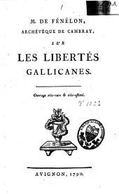 Sur les libertés gallicanes: ouvrage très-rare et très-estimé