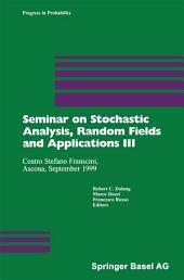 Seminar on Stochastic Analysis, Random Fields and Applications III: Centro Stefano Franscini, Ascona, September 1999