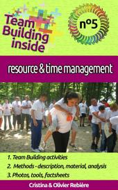Team Building inside #5: resource & time management: Create and Live the team spirit!