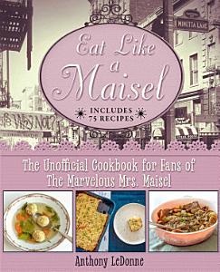 Eat Like a Maisel Book