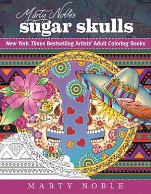 Marty Noble s Sugar Skulls