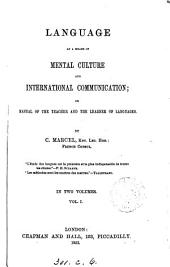 Language as a means of mental culture and international communication; or Manual of the teacher and the learner of languages
