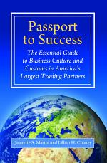 Passport to Success: The Essential Guide to Business Culture and Customs in America's Largest Trading Partners