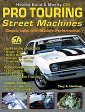 How to Build and Modify GM Pro-Touring Street Machines