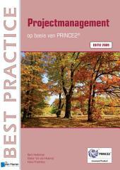 Projectmanagement op basis van PRINCE2® Editie 2009