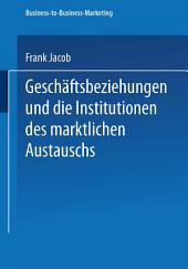 Geschäftsbeziehungen und die Institutionen des marktlichen Austauschs