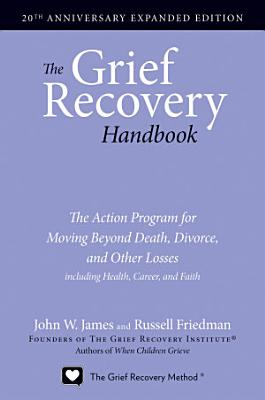 The Grief Recovery Handbook  20th Anniversary Expanded Edition PDF