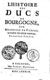 L' histoire des ducs de Bourgogne: Première partie
