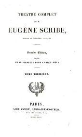 Théàtre complet de M. Eugène Scribe: Volume13