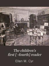 The Children's First [ -fourth] Reader: Book 3