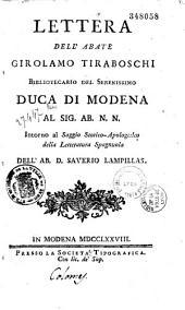 Lettera dell'abate Girolamo Tiraboschi... al sig. ab. N. N. intorno al saggiostorico-apologetico... della letteratura spagnuola dell'ab. D. Saverio Lampillas