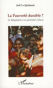La Pauvreté durable ?: Au Bangladesh et en particulier à Dacca