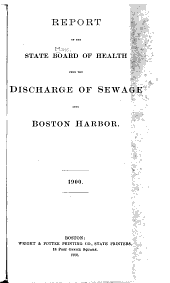Report Upon the Discharge of Sewage Into Boston Harbor