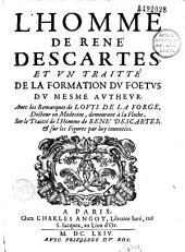 L' Homme de René Descartes et un Traité de la formation du foetus de mesme autheur avec les remarques de Louys La Forge... sur le traité de l'homme de René Descartes et sur les figures par luy inventées