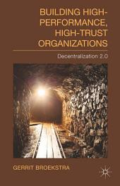 Building High-Performance, High-Trust Organizations: Decentralization 2.0