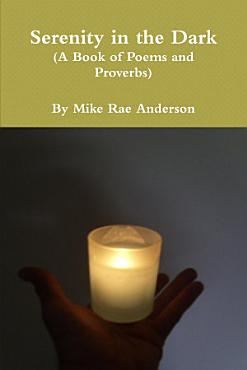 Serenity in the Dark  A Book of Poems and Proverbs  PDF