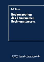 Neukonzeption des kommunalen Rechnungswesens: Vergleich des betriebswirtschaftlichen Gestaltungspotentials von Doppik und Kameralistik