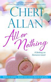 All or Nothing (Betting on Romance, Book 3)