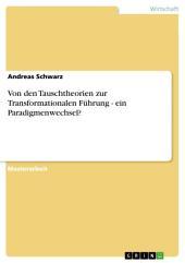 Von den Tauschtheorien zur Transformationalen Führung - ein Paradigmenwechsel?