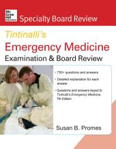 McGraw-Hill Specialty Board Review Tintinalli's Emergency Medicine Examination and Board Review 7th edition: Edition 7