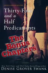 Thirty-Four and a Half Predicaments Bonus Chapters: Rose Gardner Mystery #7.5