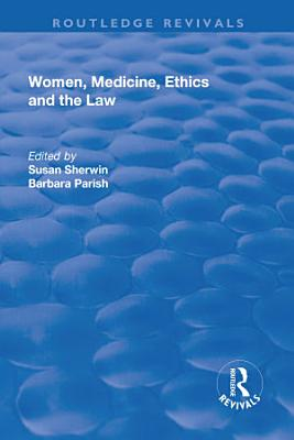 Women  Medicine  Ethics and the Law