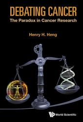 Debating Cancer: The Paradox In Cancer Research
