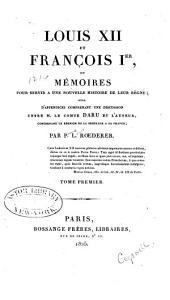 Louis XXI. et François I.er ou mémoires pour servir à une nouvelle histoire de leur règne: Volume1