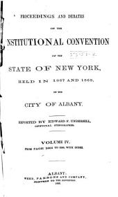 Proceedings and Debates of the Constitutional Convention of the State of New York: Held in 1867 and 1868 in the City of Albany