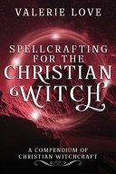 Spellcrafting for the Christian Witch PDF