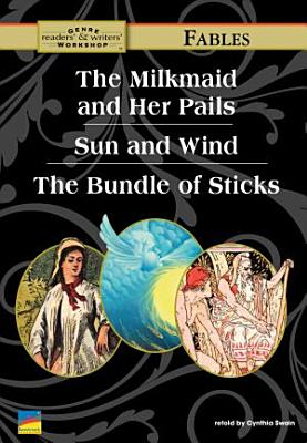 The Milkmaid and Her Pails  Sun and Wind  the Bundle of Sticks