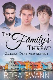 The Family's Threat (Omegas' Destined Alpha 4): MMM Alpha/Omega Mpreg Gay Romance
