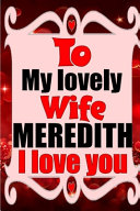 To My Lovely Wife Meredith I Love You Book PDF