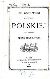Pierwsze wieki historji Polskiej: dzieło pośmiertne