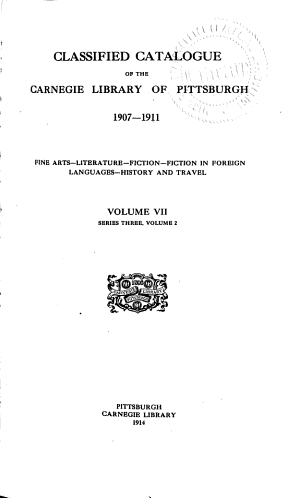 Classified Catalog of the Carnegie Library of Pittsburgh  1902 1906  2 v